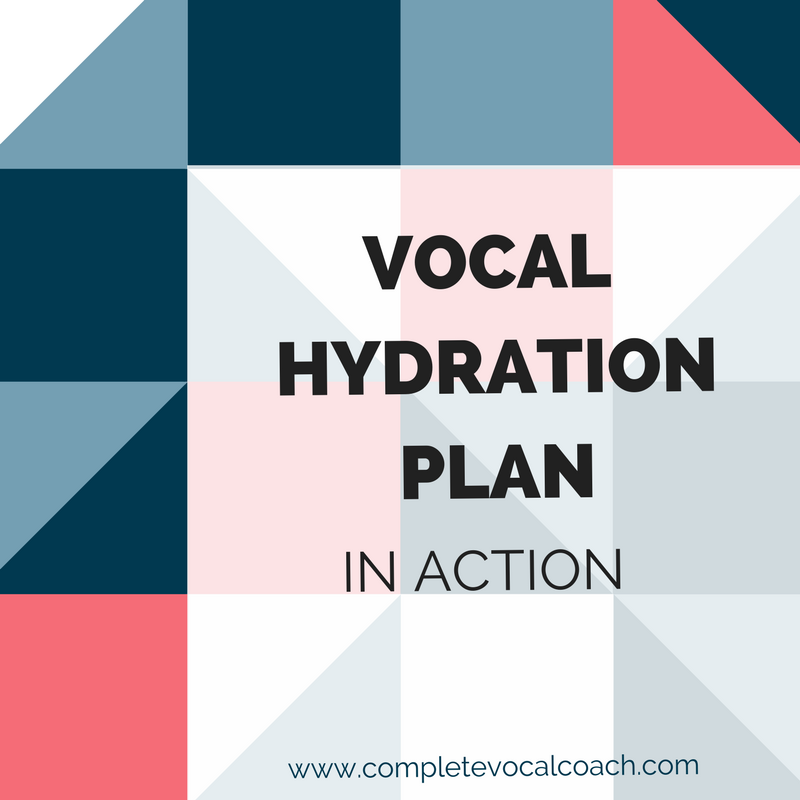 Vocal Hydration Plan In Action