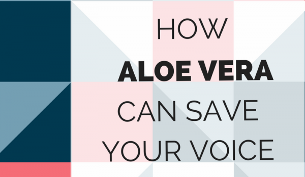 How Aloe Vera Can Save Your Voice